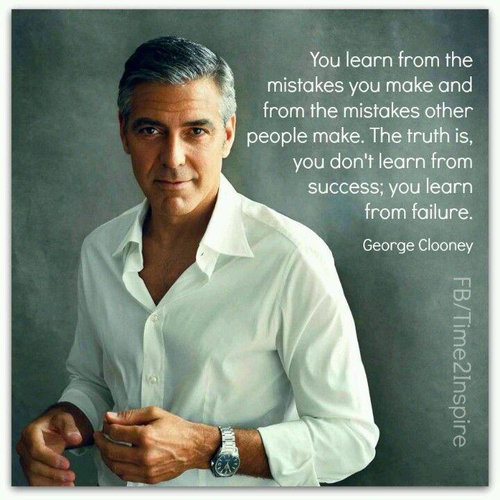 Successful Failures ~ George Clooney quote     Good looks