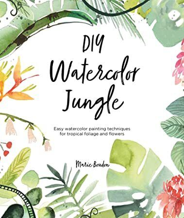 Ebook Diy Watercolor Jungle Easy Watercolor Painting Techniques