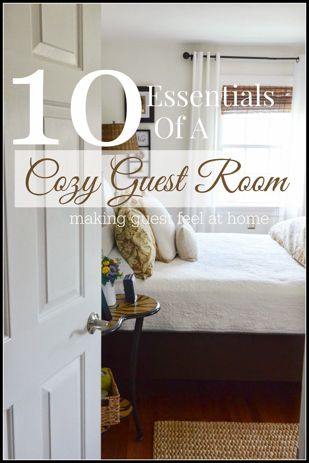 10 Essentials For A Cozy Guest Room Lots Of Creative Ideas To Pamper Guest Cozy Guest Rooms Guest Room Essentials Guest Bedrooms