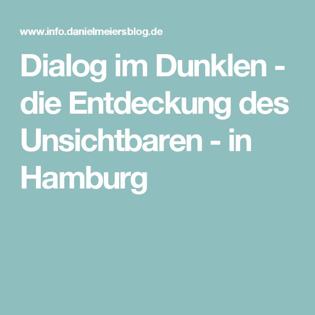 Dialog im Dunklen - die Entdeckung des Unsichtbaren - in Hamburg