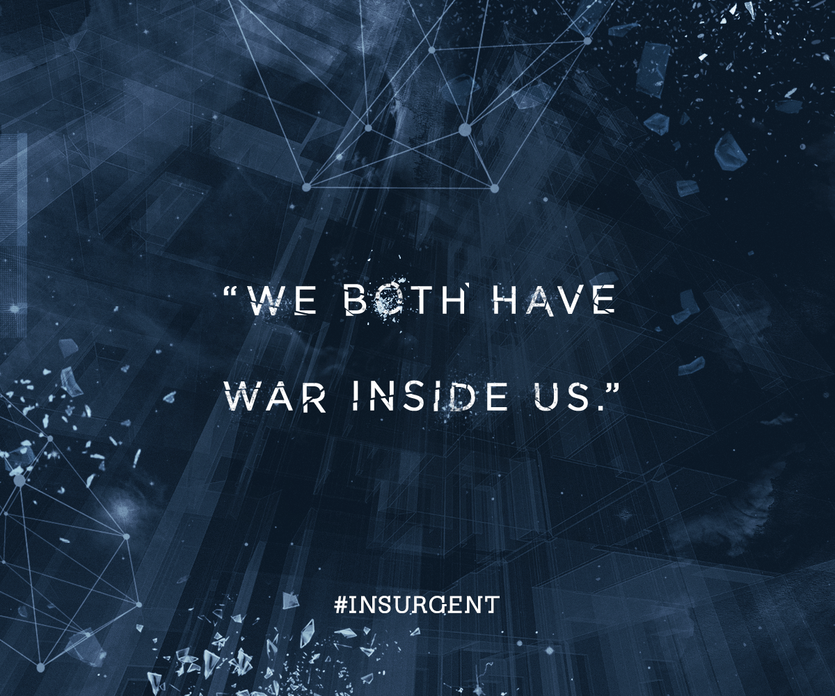 Sometimes it keeps us alive. Sometimes it threatens to destroy us.   Insurgent