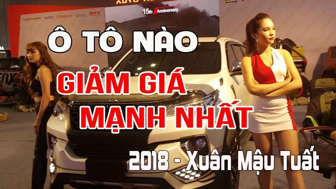 Ô tô nào sẽ giảm giá mạnh nhất 2018 Xuân Mậu Tuất cơ hội mua xe hơi giá ...