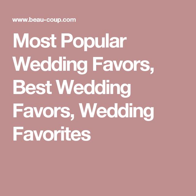 Most Popular Wedding Favors Best Favorites