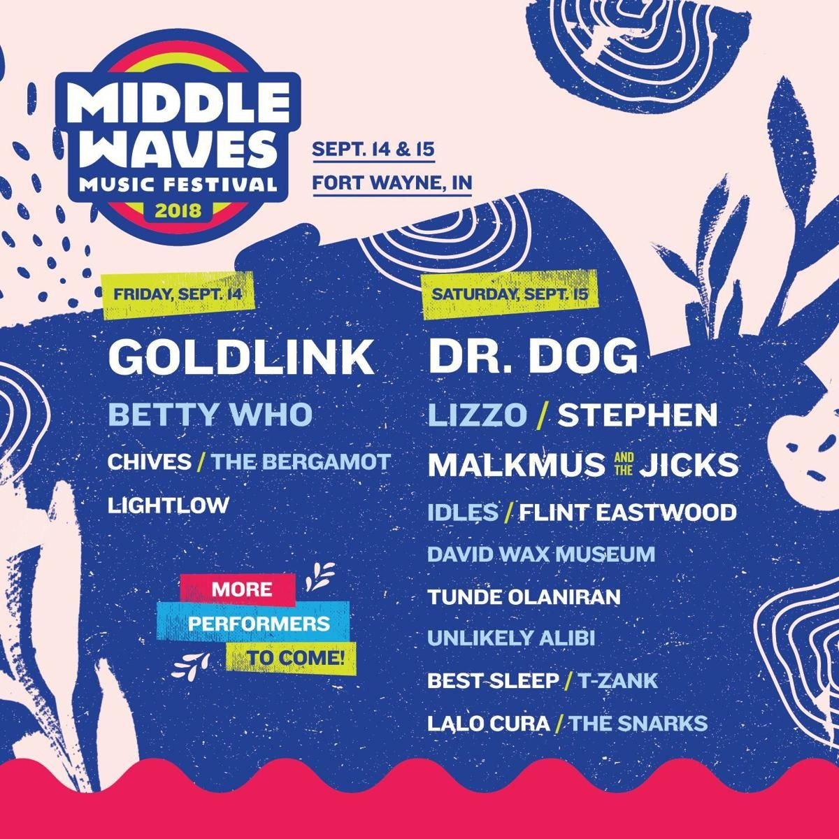 Fort Wayne S Middle Waves Music Festival Announces 2018 Lineup Music Festival Festival Betty Who