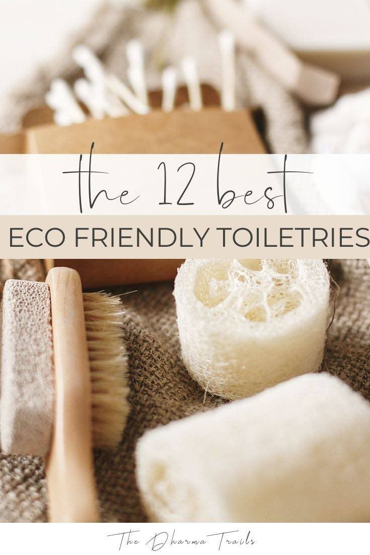 Photo of Eco Friendly Toiletries. The Ultimate Guide. | The Dharma Trails