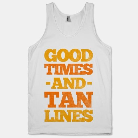 Good Times And Tan Lines (tank)