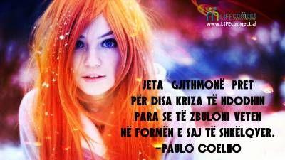 Jeta gjithmonë pret për disa kriza të ndodhin para se... -P. Coelho