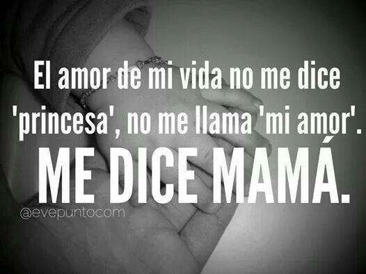 El Amor De Mi Vida Frases Love Love Quotes Y Mom
