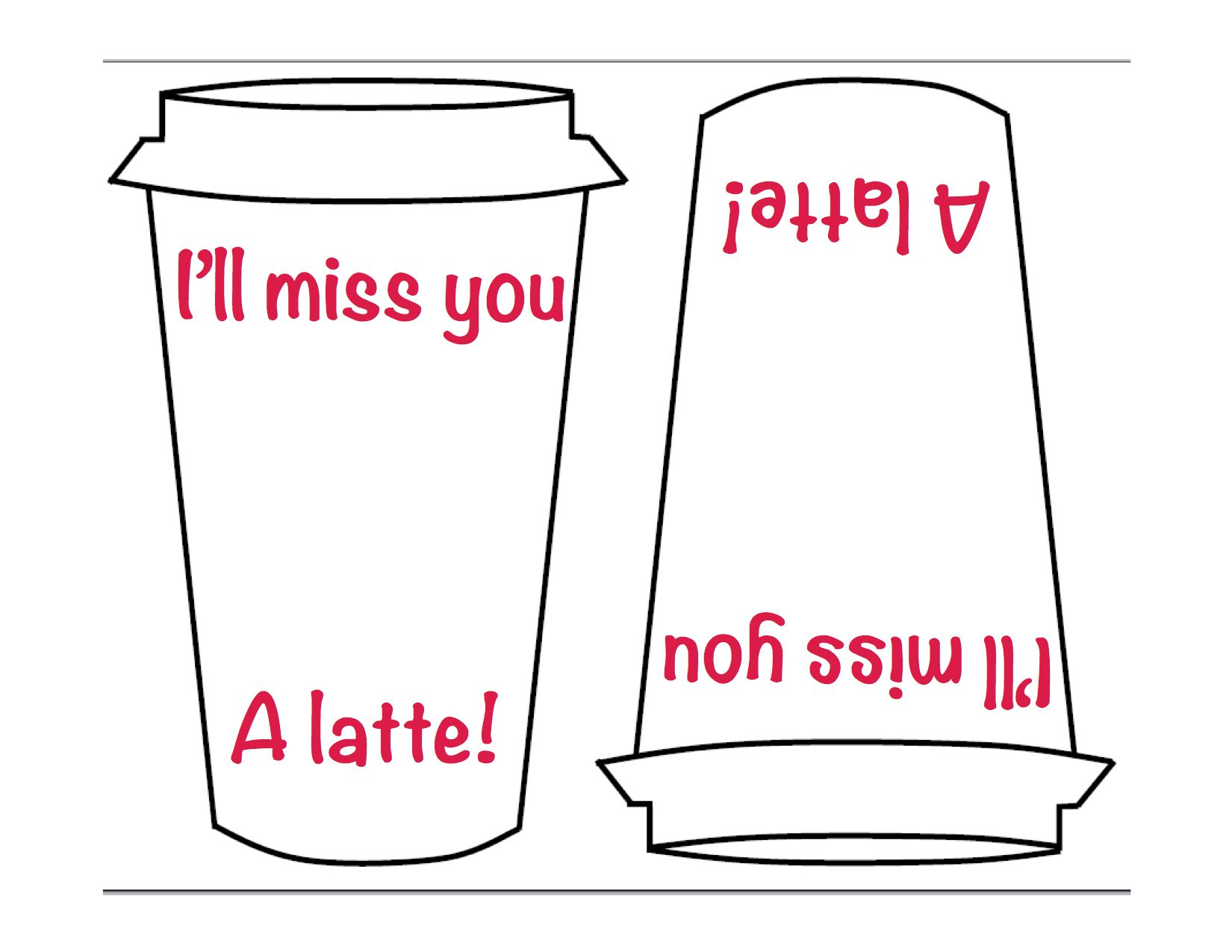 image relating to Printable Miss You Cards titled I 39 Ll Skip Oneself A Latte Template For Creating The Card Forget about