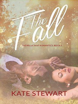 The Fall (The Reluctant Romantics Book 1) by Kate Stewart