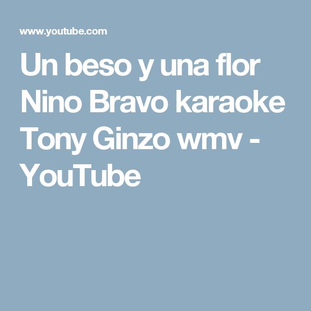 Un beso y una flor Nino Bravo karaoke Tony Ginzo wmv - YouTube