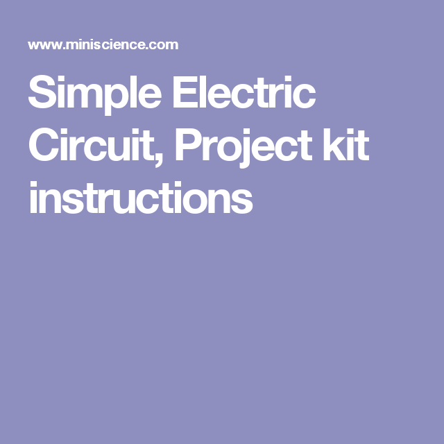 simple electric circuit project kit instructions science rh pinterest com Simple Electric Circuit Science Project Build a Simple Electric Circuit