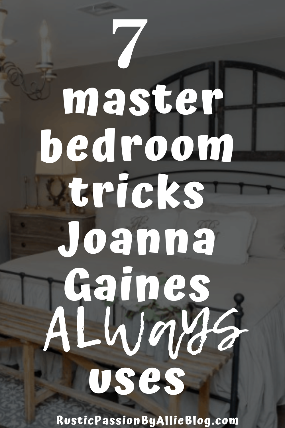 7 master bedroom tricks Joanna Gaines ALWAYS uses.