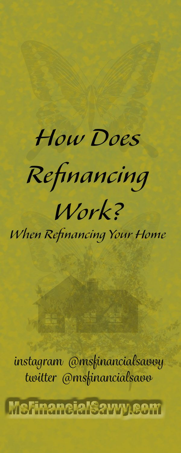 How Does Refinancing Work >> How Does Refinancing Work Your Home Refinance Mortgage
