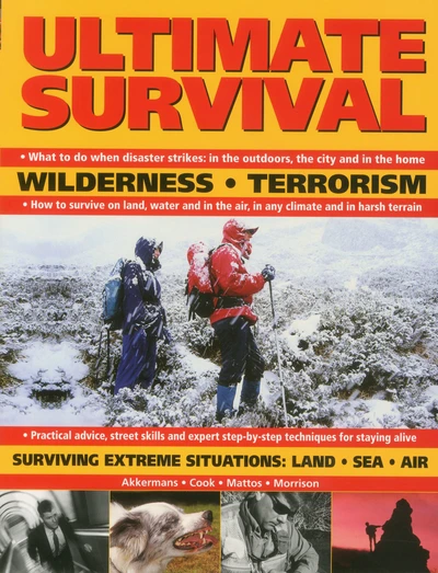 Ultimate Survival: Wilderness, Terrorism, Surviving Extreme Situations: Land, Sea and Air