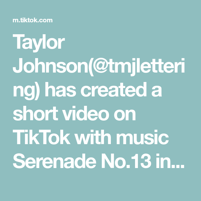 Taylor Johnson Tmjlettering Has Created A Short Video On Tiktok With Music Serenade No 13 In G Major K 525 Eine K The Originals Learn Chinese Roblox Funny