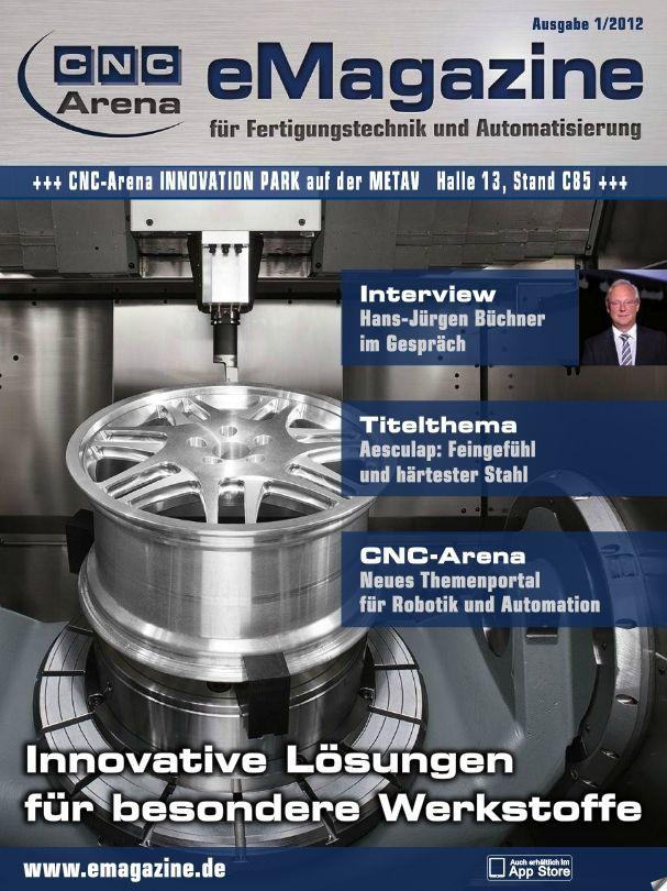 """Das CNC-Arena eMagazine 01-2012 Titel: """"Innovative Lösungen für besondere Werkstoffe"""" Erstmalig auch als App zur Fachmesse METAV 2012"""