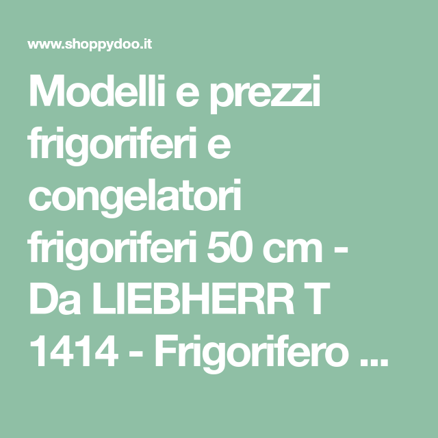 Modelli e prezzi frigoriferi e congelatori frigoriferi 50 cm ...