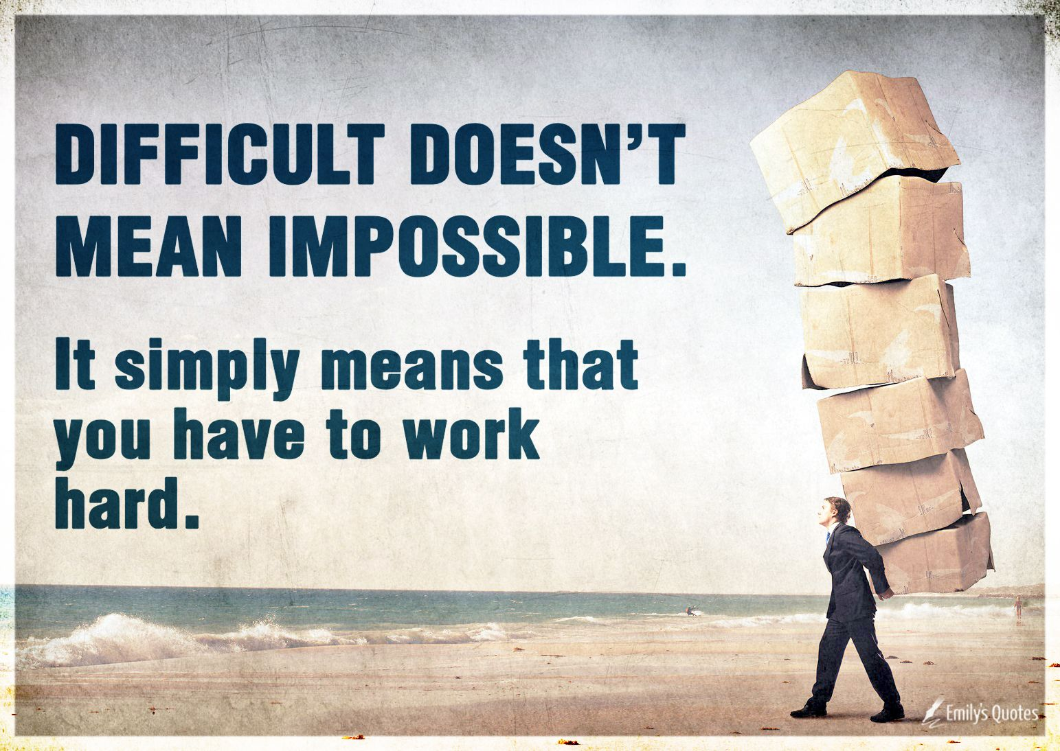 Difficult Doesn T Mean Impossible It Simply Means That