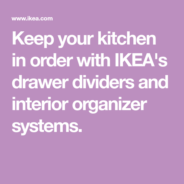 Best Keep Your Kitchen In Order With Ikea S Drawer Dividers And 400 x 300