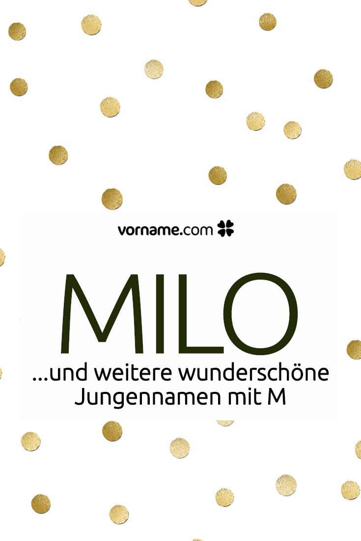 Dir Gefallt Der Name Milo Hier Findest Du Weitere Wundeschone Vornamen Fur Jungen Die Mit Einem M Beginnen Jungennamen Jungen Namen Jungennamen Mit M