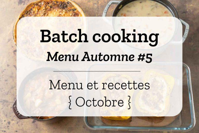 Batch cooking Automne #5 – Mois d'Octobre – Semaine 43 #octobreautomne