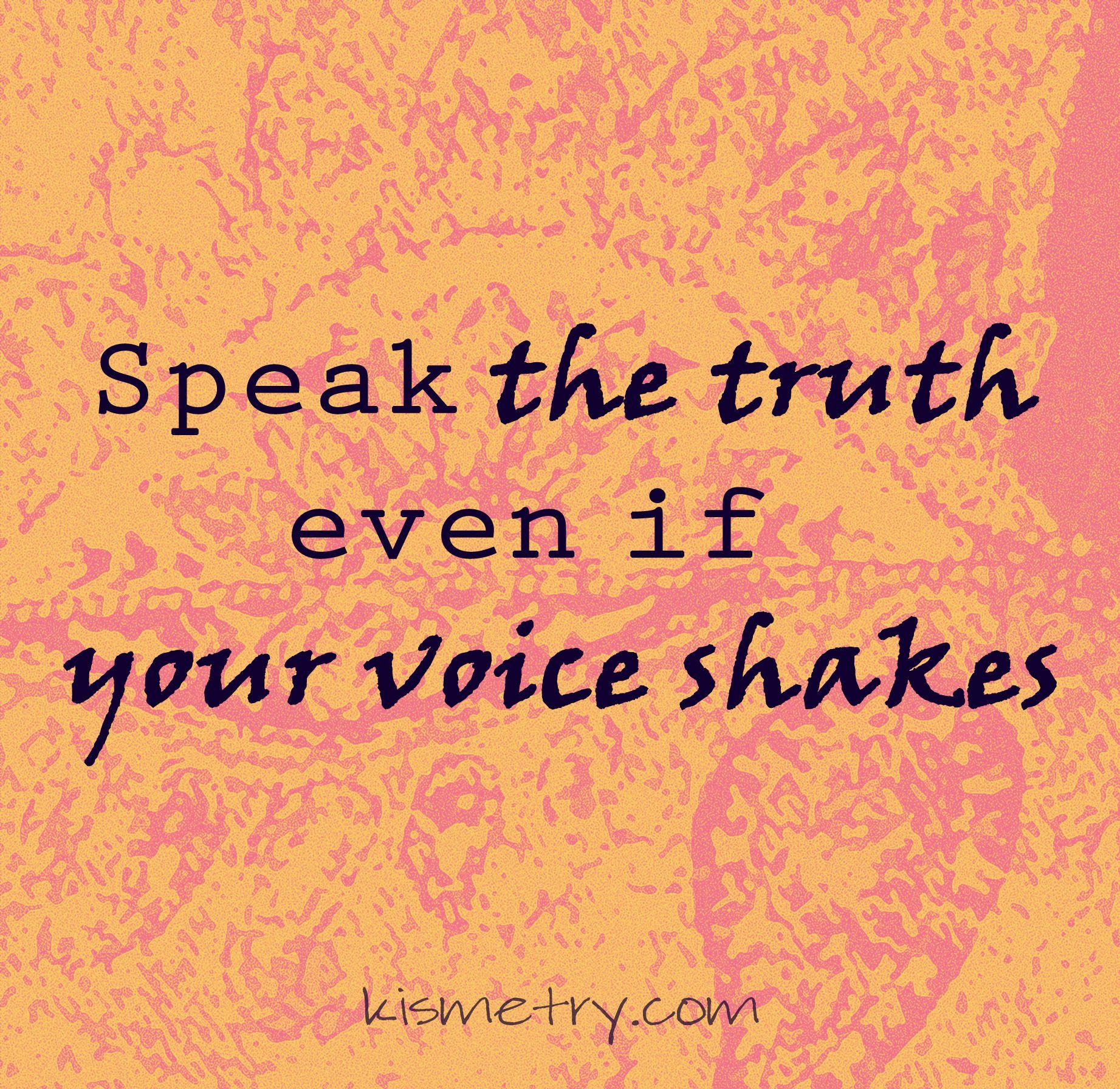 speak the truth. #inspiring #quotes