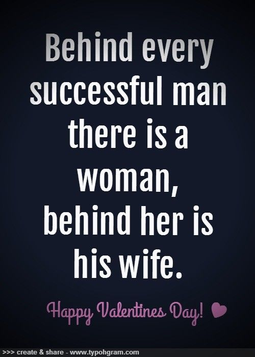Behind Every Successful Man Valentines Funny Words Quotes
