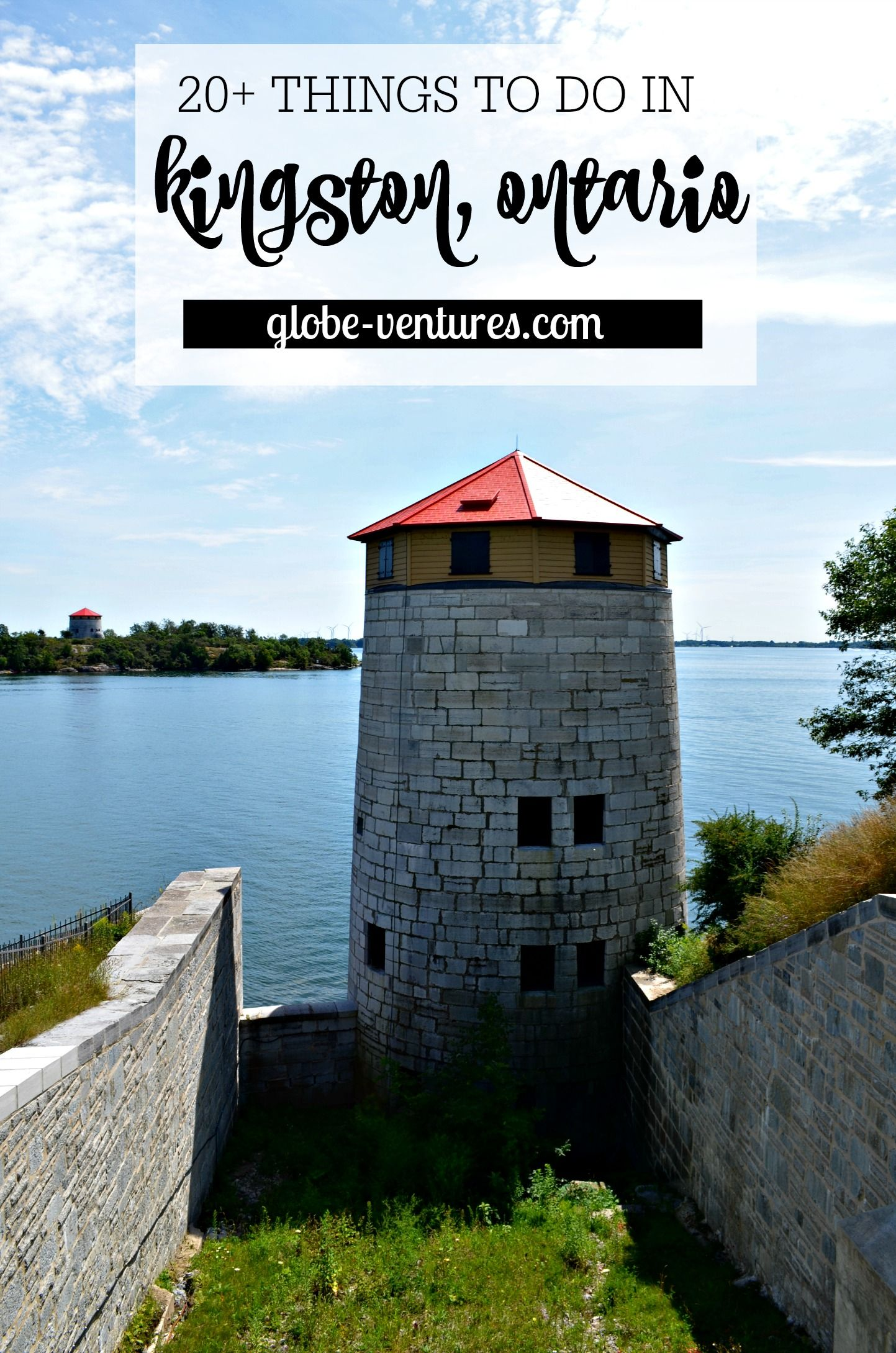 Huge List Of Things To Do In Kingston Ontario Ontario Travel Ontario Road Trip Canada Travel