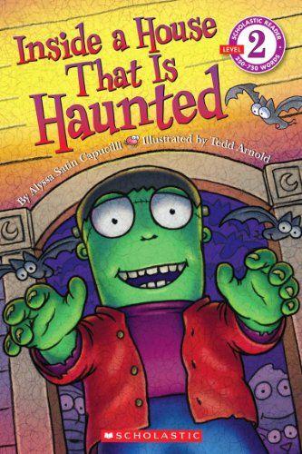 Scholastic Reader Level 2: Inside a House That is Haunted... https://www.amazon.com/dp/0545287340/ref=cm_sw_r_pi_dp_x_ZIHeybMVTZJCV