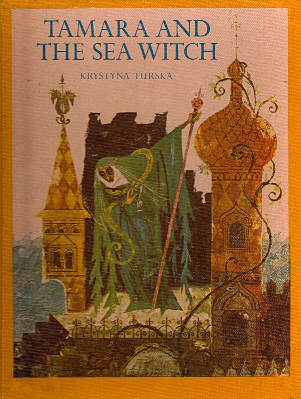 The Art of Children's Picture Books: Tamara and the Sea Witch, Krystyna Turska