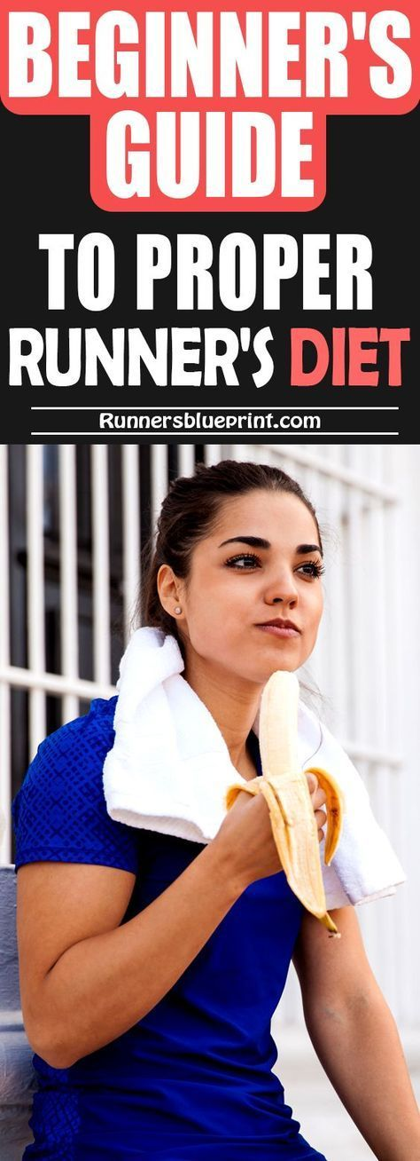 How to Properly Fuel For Your Training - Basic Runners Diet Advice — Runners Blueprint -    Here is...