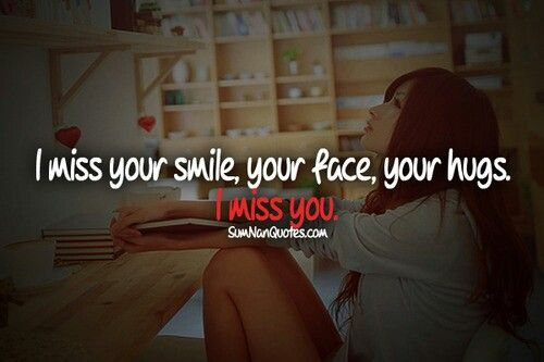 Pin By Jessica Seymour On Sumnan Quotes I Miss Your Smile I Miss Your Face Miss You