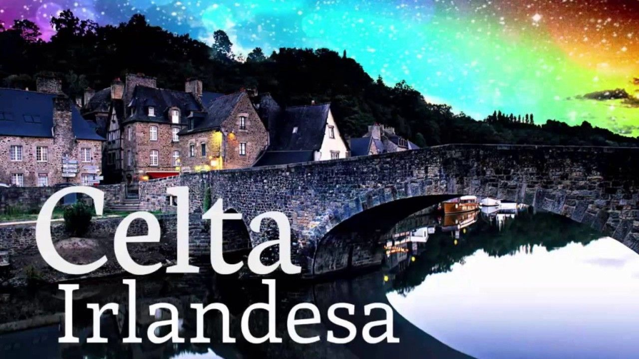 6 Horas De Musica Celta Irlandesa Relajante Instrumental