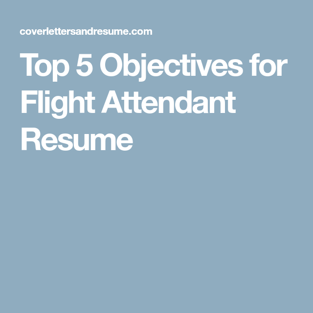 Top  Objectives For Flight Attendant Resume  Flight Attendant