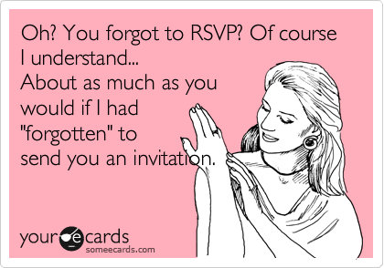 Image result for do you show up after forgetting to RSVP image free