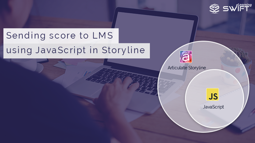 Articulate Storyline: Sending Learner Score to LMS Using