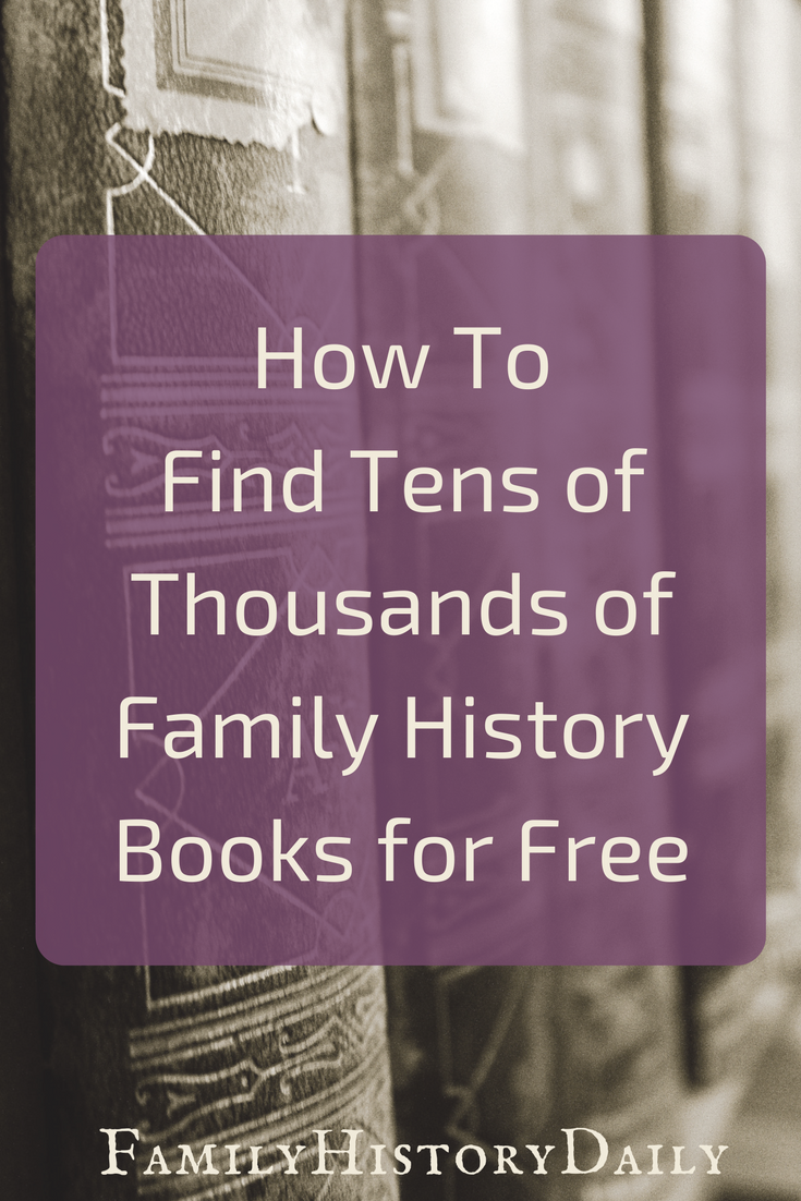 here s how to find tens of thousands of family history books for