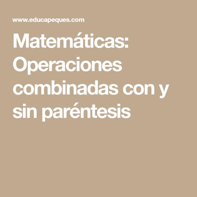 Matemáticas Operaciones Combinadas Con Y Sin Paréntesis Matematicas Fichas De Matematicas Parentesis