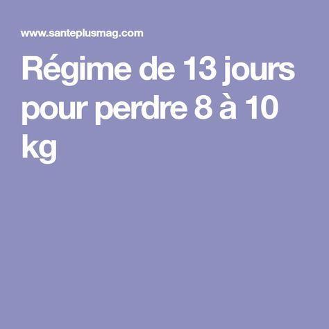 Régime de 13 jours pour perdre 8 à 10 kg - Régime, Regime..