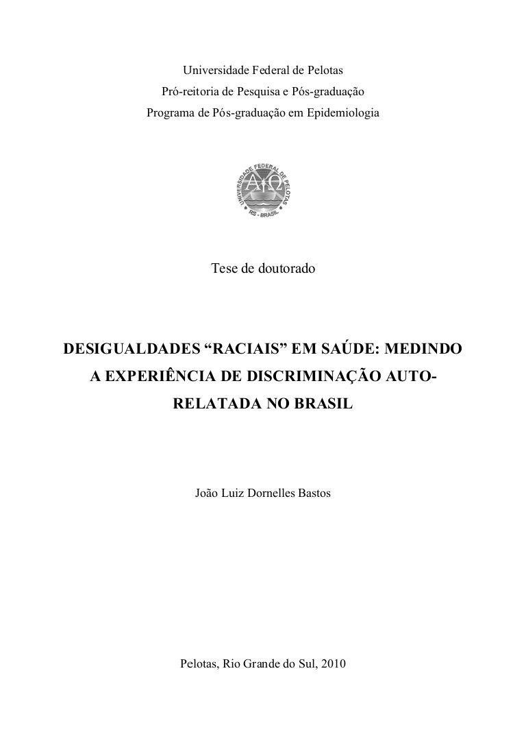 Universidade Federal de Pelotas  Pró-reitoria de Pesquisa e Pós  Programa de Pós  Pós-graduação  Pós-graduação em Epidemiologia  Tese de doutorado  DESIGUALDAD…
