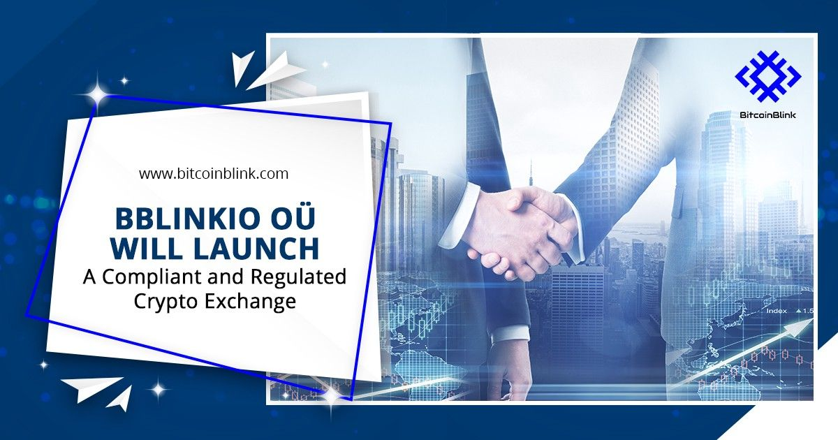 BBLINKIO OÜ Will Launch a Compliant and Regulated Crypto