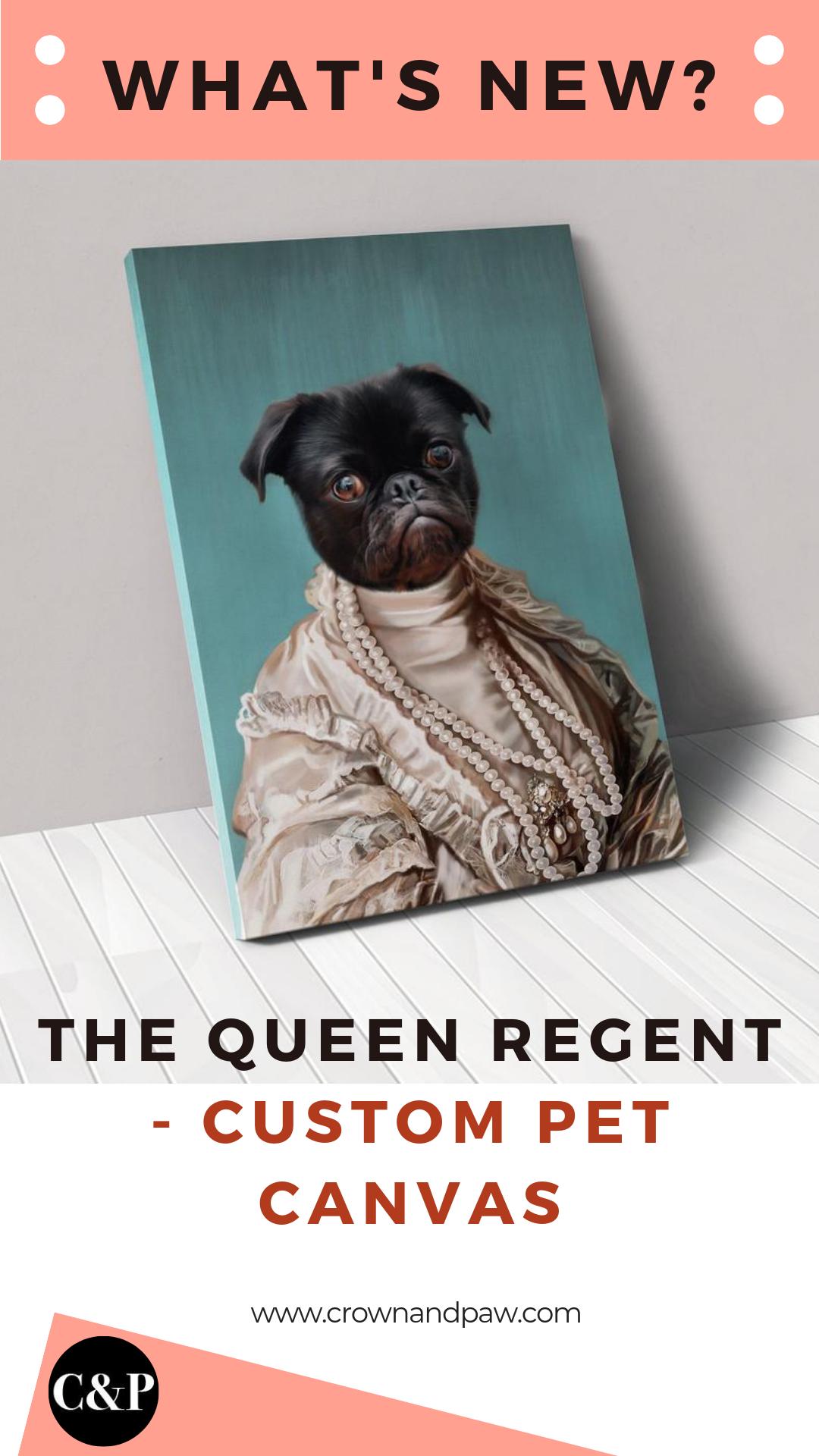 The Queen Regent Custom Pet Canvas Custom Pet Art Pets Unique Animals
