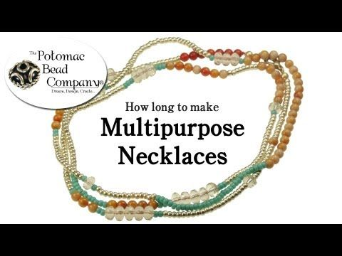 How Long to Make Multipurpose Necklaces - YouTube  free tutorial from The Potomac Bead Company. Potomac bead company has hundreds of tutorials on YouTube and tens of thousands of products (gemstones, crystals, glass, seed beads, pendants, silver, findings, tools & more) in retail bead stores and on TheBeadCo.com! www.potomacbeads.com www.thebeadco.com
