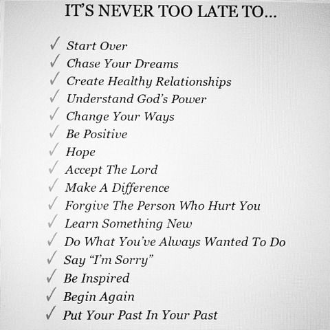 Its Never Too Late Quotes Pinterest Quotes Sayings And Words