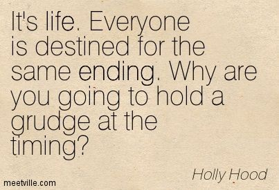 Quotation-Holly-Hood-life-ending-Meetville-Quotes-979.jpg (403×275)