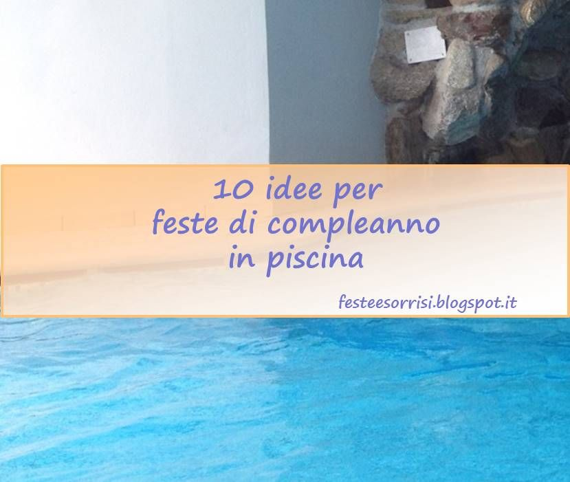 10 idee dal web per feste in piscina per bambini blog for Idee per party in piscina