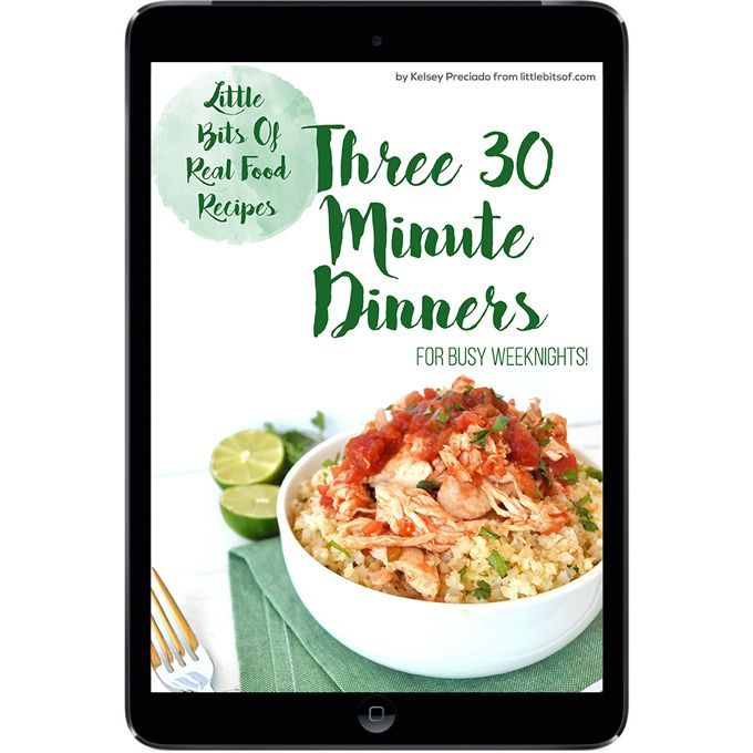 Free ebook sign up for the little bits of real food email list to sign up for the little bits of real food email list to receive this pdf of three 30 minute dinners for busy weeknights all recipes are whole 30 approved so forumfinder Gallery