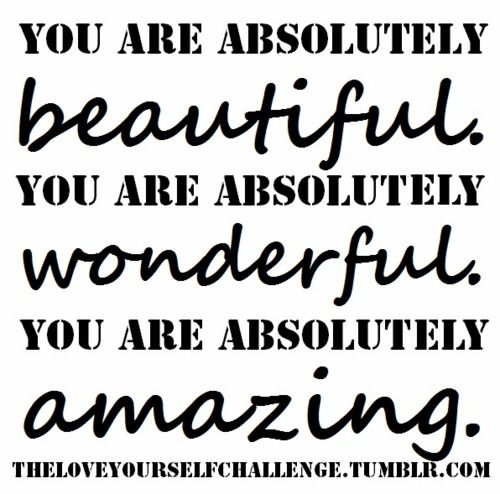Positive Affirmation You Are Absolutely Beautiful Wonderful Amazing Loyal Quotes Graphic Affirmations