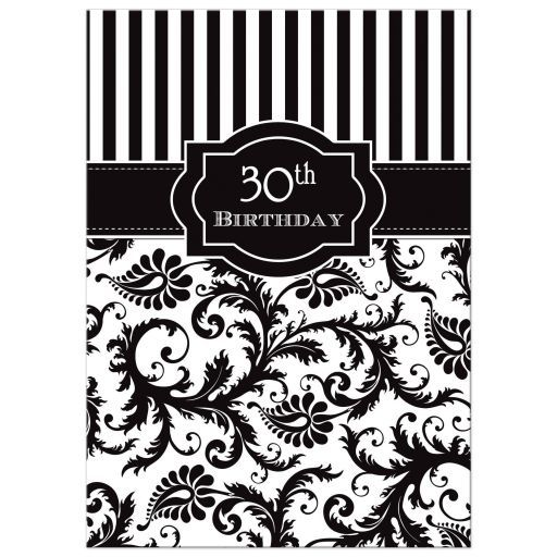 30th Birthday Invitation Black and White Stripes Floral Damask